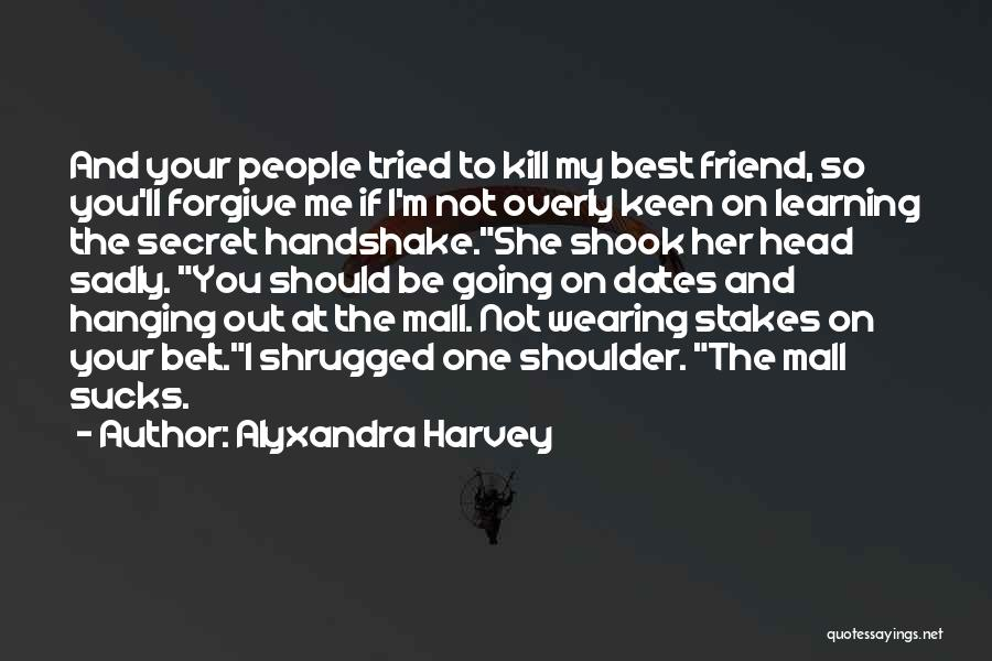 Love And Your Best Friend Quotes By Alyxandra Harvey