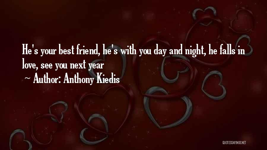 Love And Your Best Friend Quotes By Anthony Kiedis