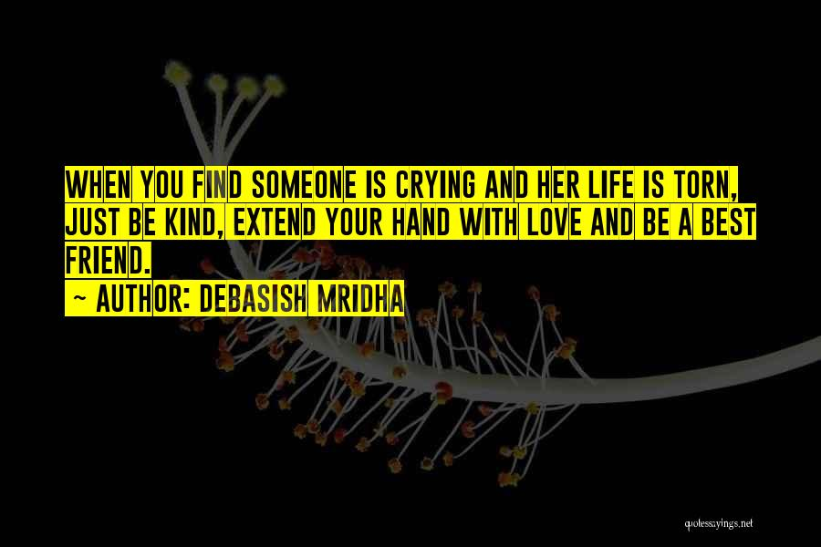 Love And Your Best Friend Quotes By Debasish Mridha
