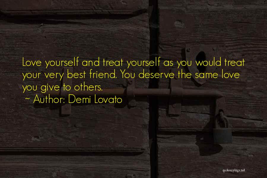 Love And Your Best Friend Quotes By Demi Lovato