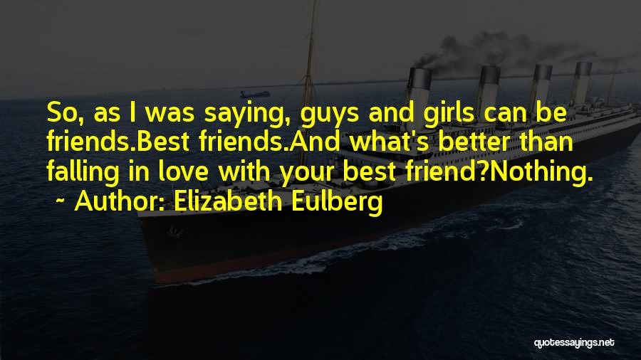 Love And Your Best Friend Quotes By Elizabeth Eulberg