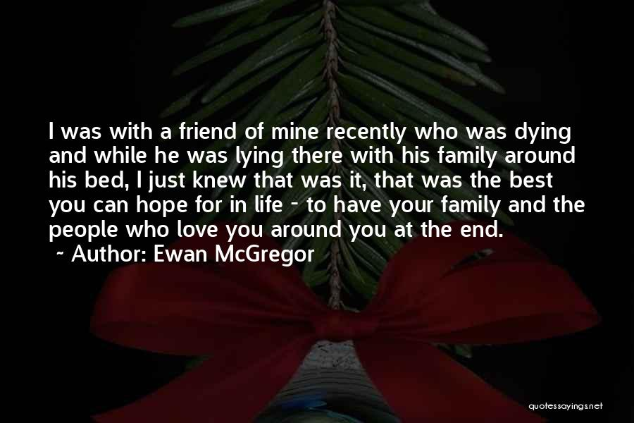 Love And Your Best Friend Quotes By Ewan McGregor