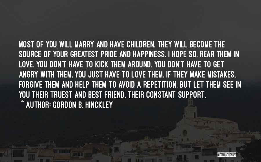 Love And Your Best Friend Quotes By Gordon B. Hinckley