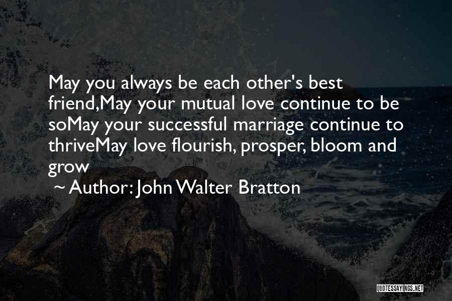 Love And Your Best Friend Quotes By John Walter Bratton