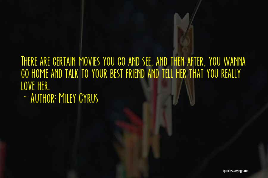 Love And Your Best Friend Quotes By Miley Cyrus