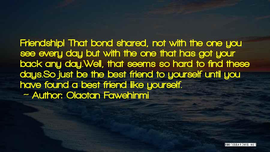 Love And Your Best Friend Quotes By Olaotan Fawehinmi