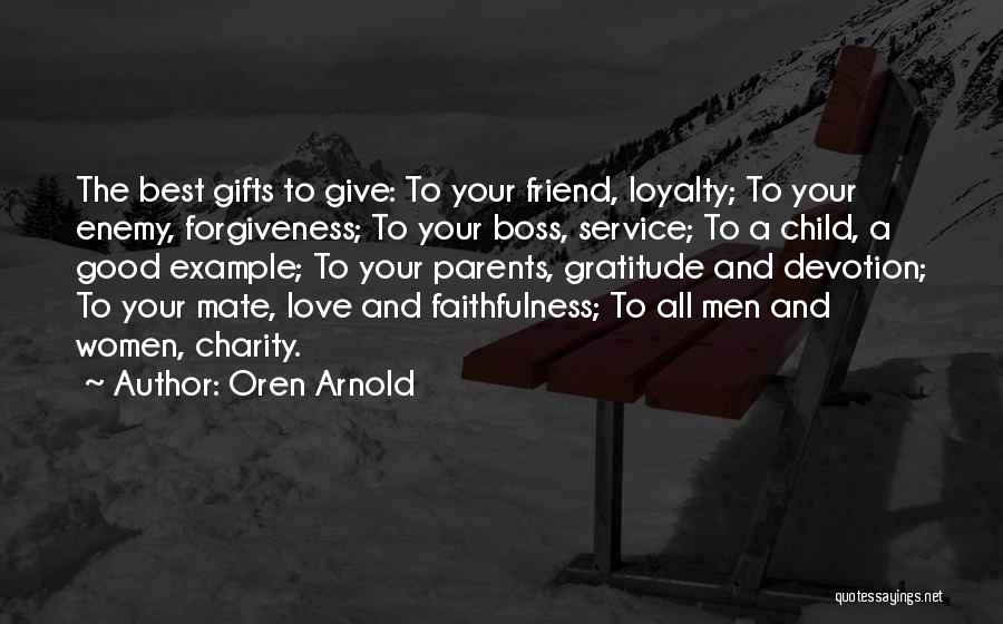 Love And Your Best Friend Quotes By Oren Arnold