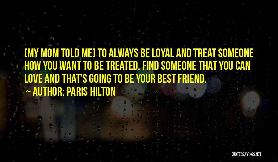 Love And Your Best Friend Quotes By Paris Hilton