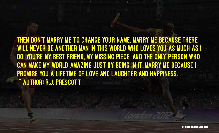 Love And Your Best Friend Quotes By R.J. Prescott