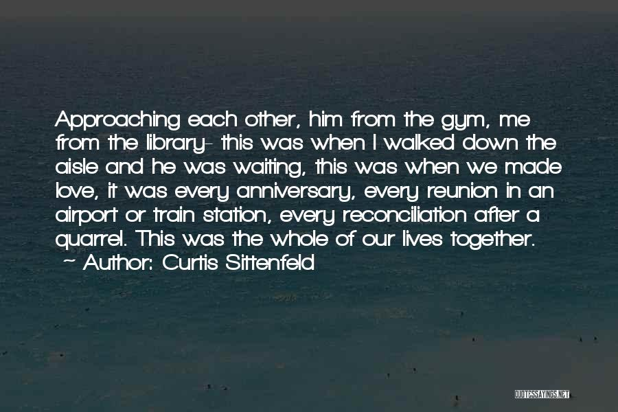 Love Approaching Quotes By Curtis Sittenfeld