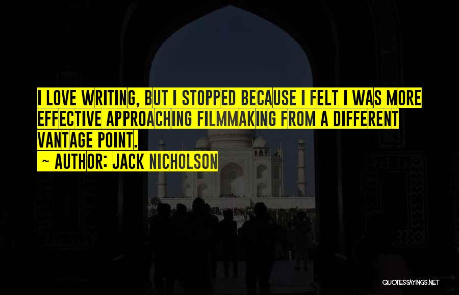 Love Approaching Quotes By Jack Nicholson