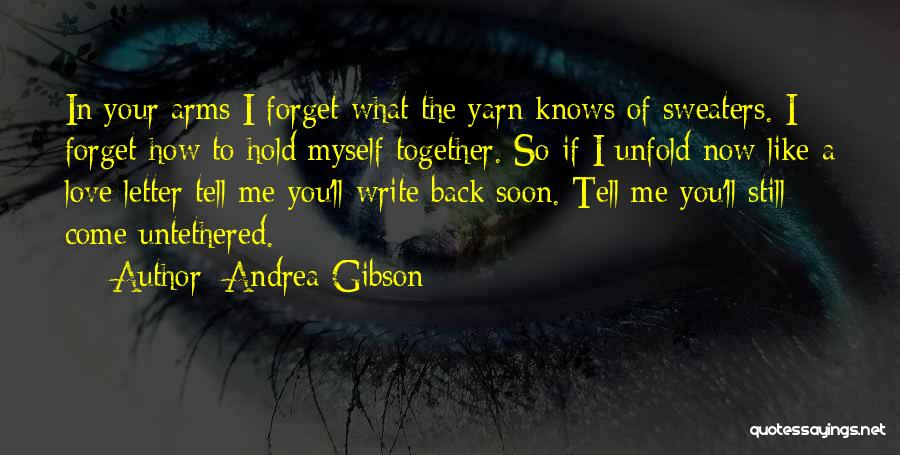 Love Back Together Quotes By Andrea Gibson