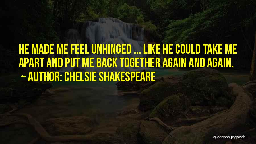 Love Back Together Quotes By Chelsie Shakespeare