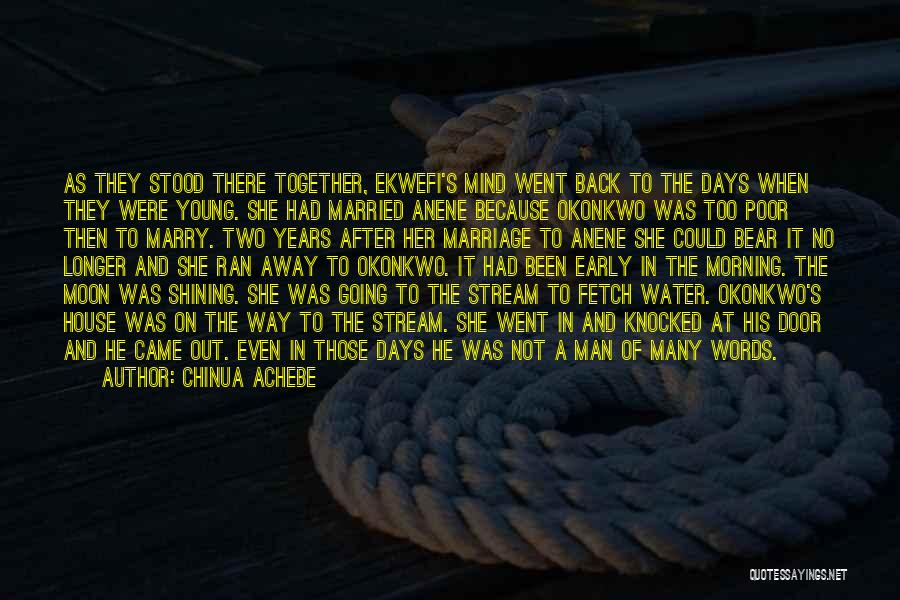 Love Back Together Quotes By Chinua Achebe