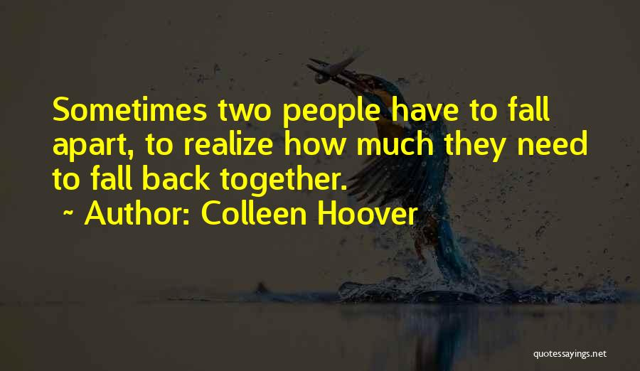 Love Back Together Quotes By Colleen Hoover