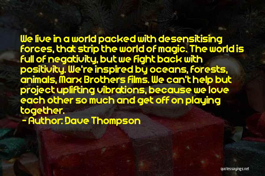 Love Back Together Quotes By Dave Thompson