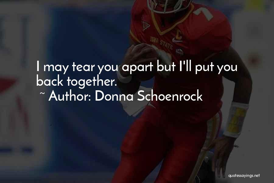 Love Back Together Quotes By Donna Schoenrock