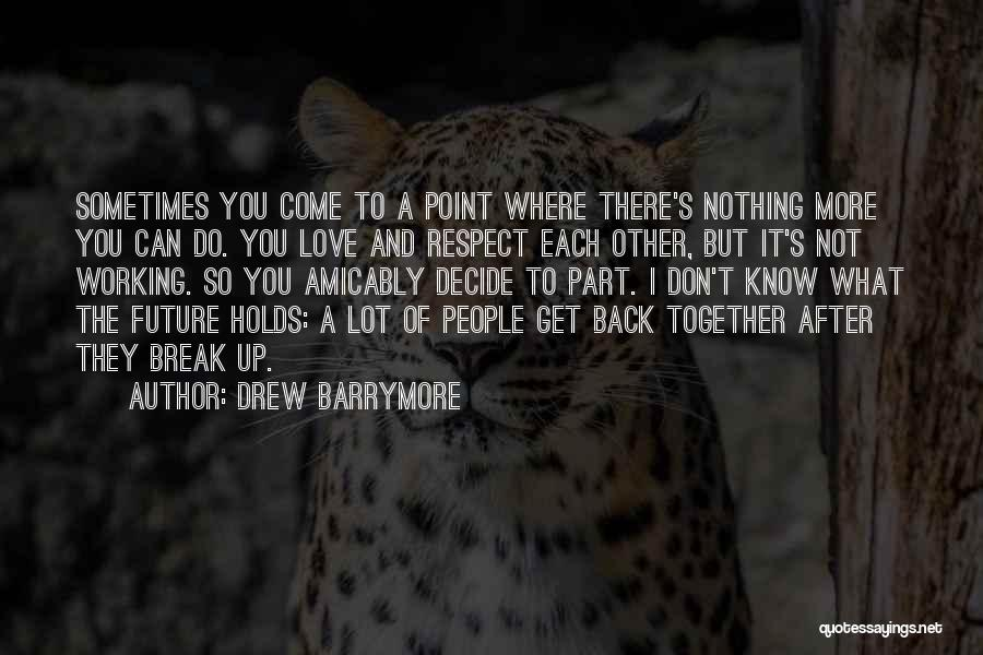 Love Back Together Quotes By Drew Barrymore