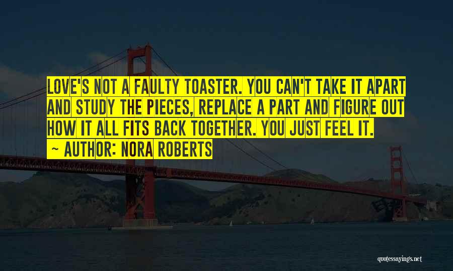 Love Back Together Quotes By Nora Roberts