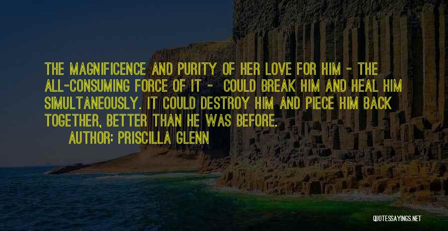 Love Back Together Quotes By Priscilla Glenn