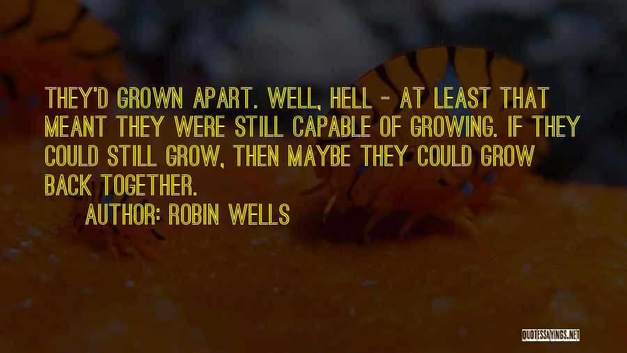 Love Back Together Quotes By Robin Wells