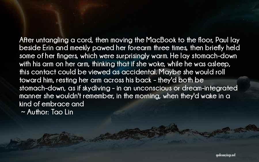 Love Back Together Quotes By Tao Lin