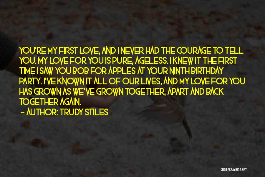 Love Back Together Quotes By Trudy Stiles