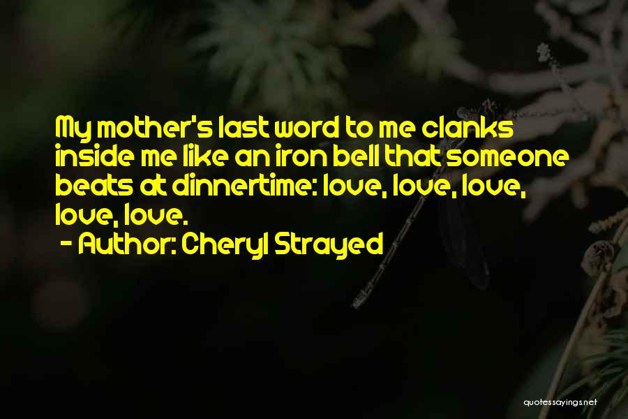 Love Beats Quotes By Cheryl Strayed