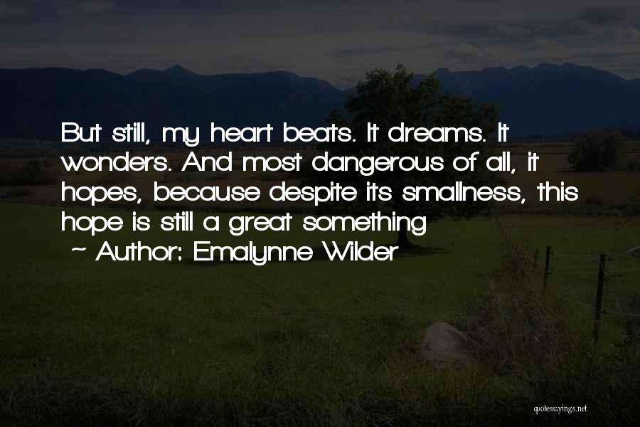 Love Beats Quotes By Emalynne Wilder