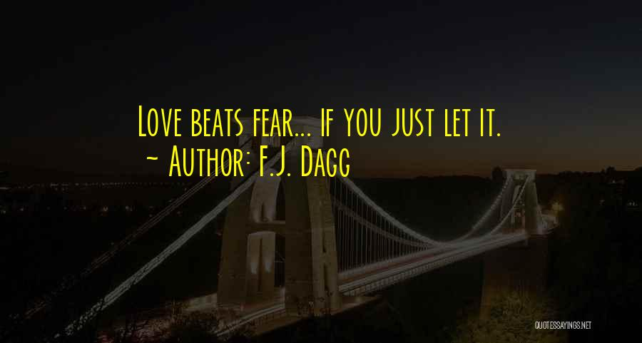 Love Beats Quotes By F.J. Dagg