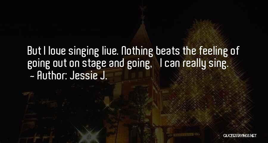 Love Beats Quotes By Jessie J.