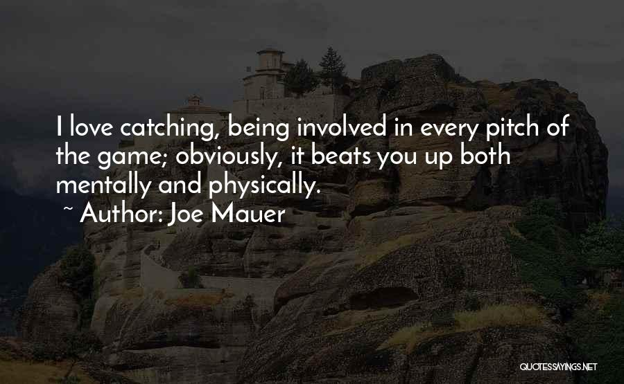 Love Beats Quotes By Joe Mauer