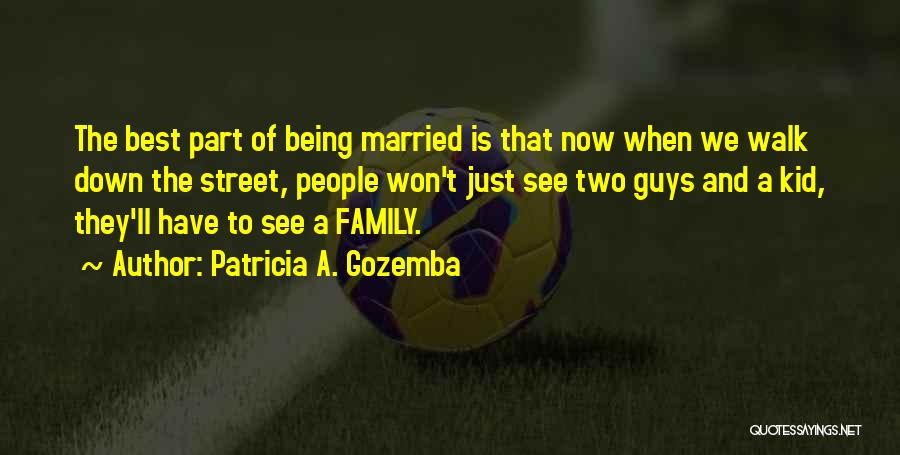 Love Being A Two Way Street Quotes By Patricia A. Gozemba