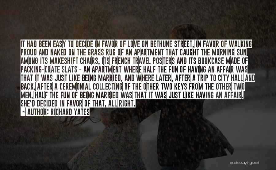 Love Being A Two Way Street Quotes By Richard Yates