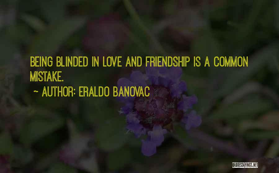 Love Being Fake Quotes By Eraldo Banovac