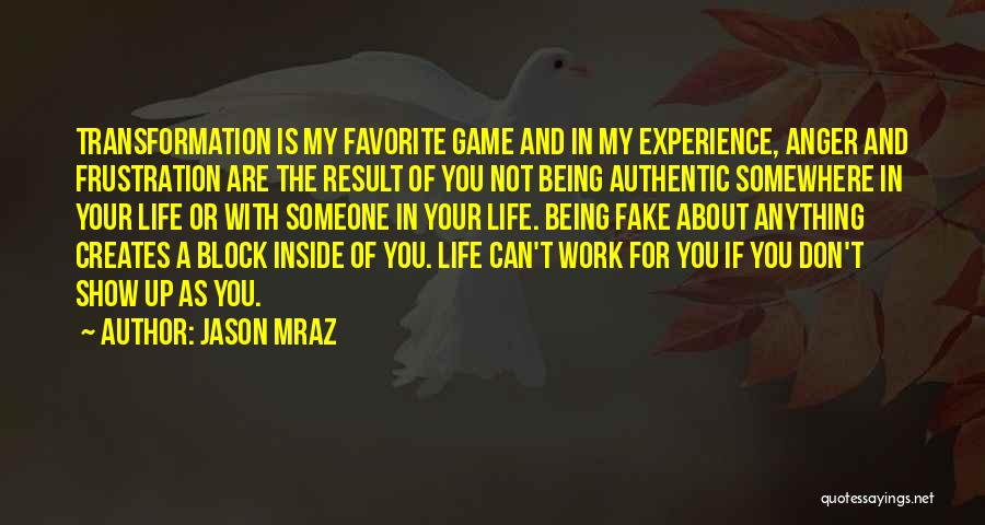 Love Being Fake Quotes By Jason Mraz