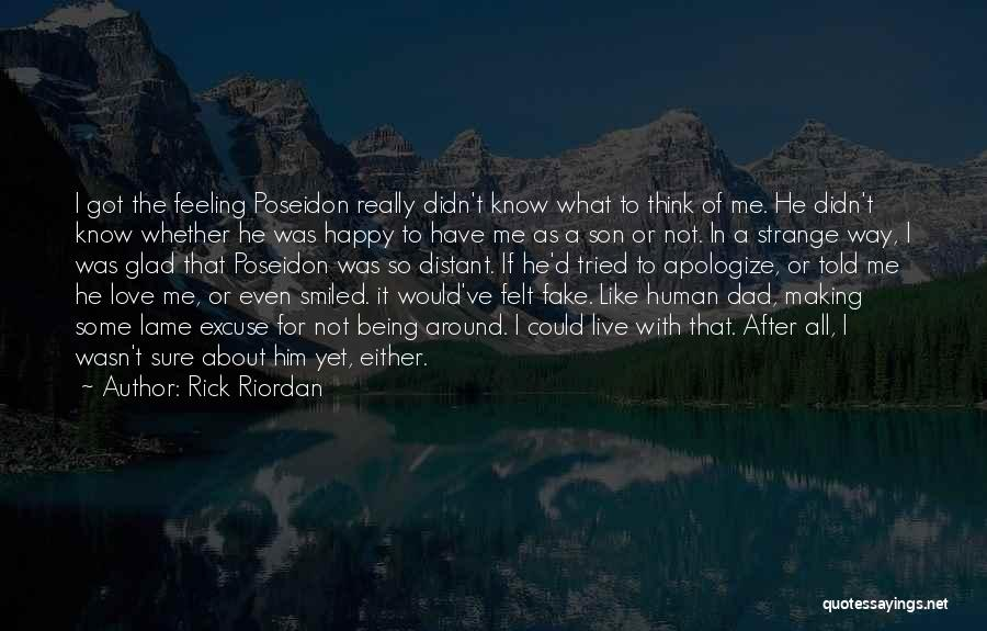 Love Being Fake Quotes By Rick Riordan