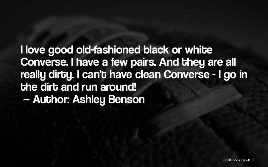 Love Black And White Quotes By Ashley Benson