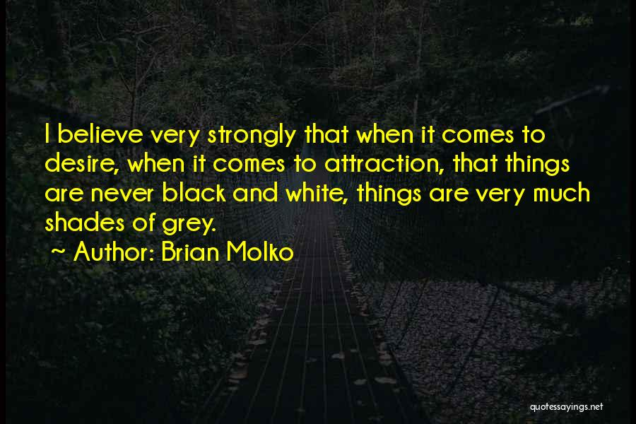 Love Black And White Quotes By Brian Molko