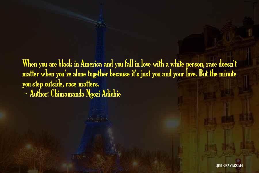 Love Black And White Quotes By Chimamanda Ngozi Adichie