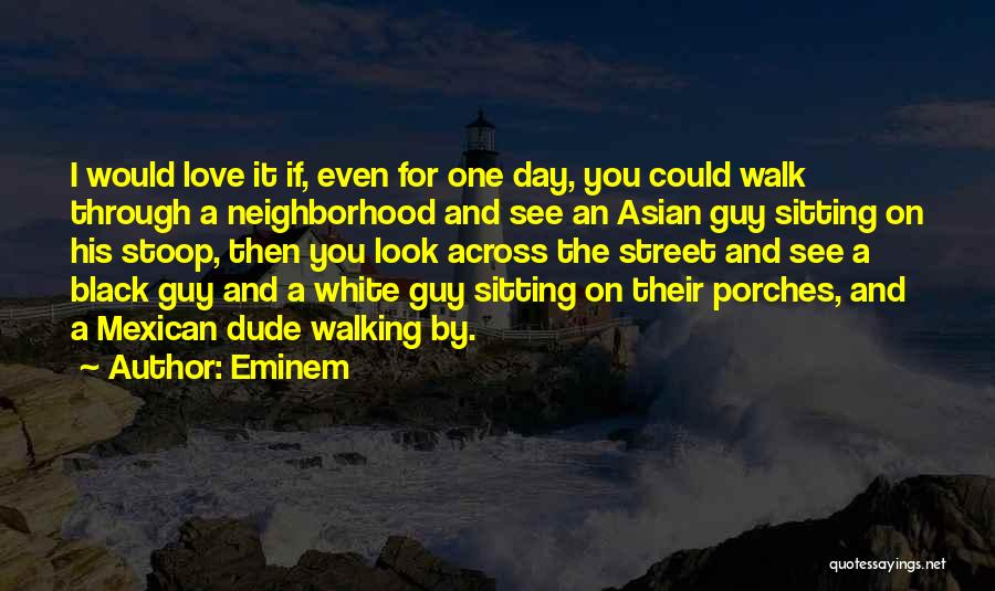 Love Black And White Quotes By Eminem