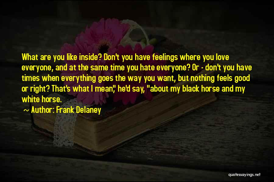 Love Black And White Quotes By Frank Delaney