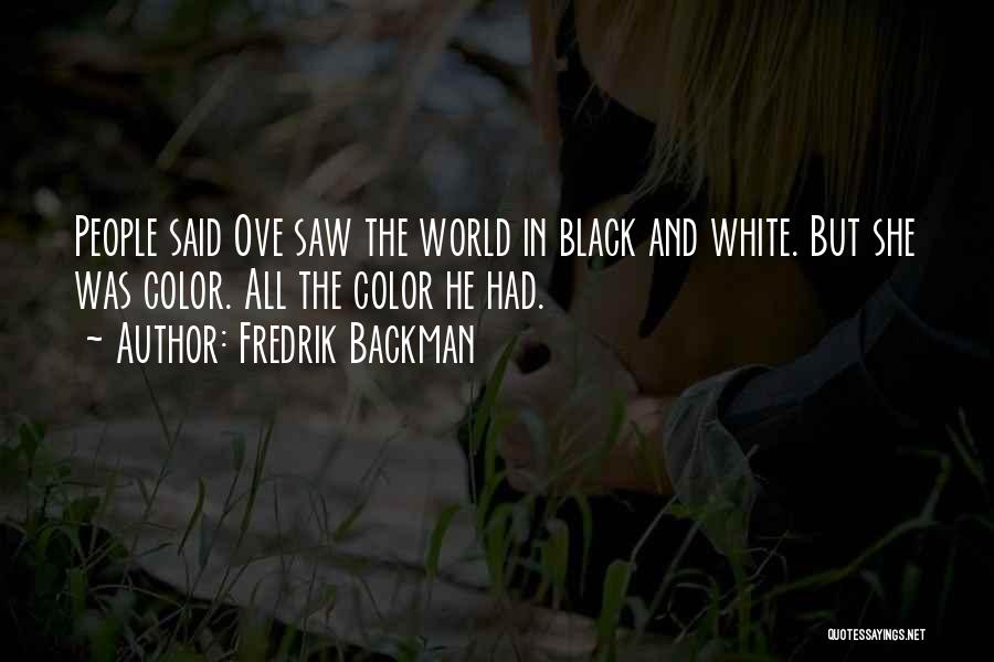 Love Black And White Quotes By Fredrik Backman