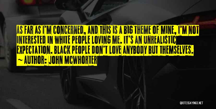 Love Black And White Quotes By John McWhorter