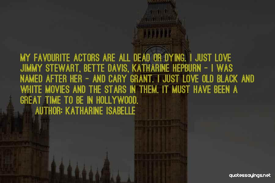 Love Black And White Quotes By Katharine Isabelle