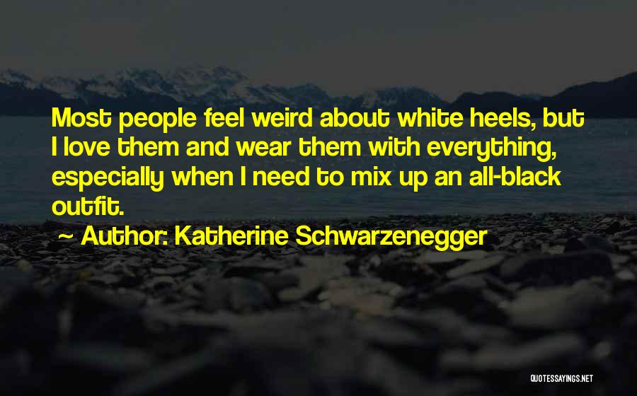 Love Black And White Quotes By Katherine Schwarzenegger