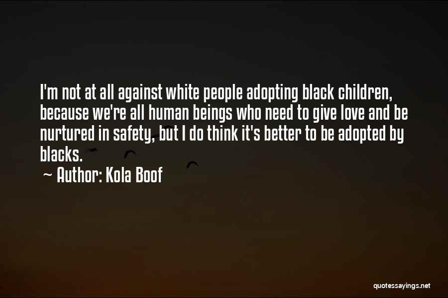 Love Black And White Quotes By Kola Boof