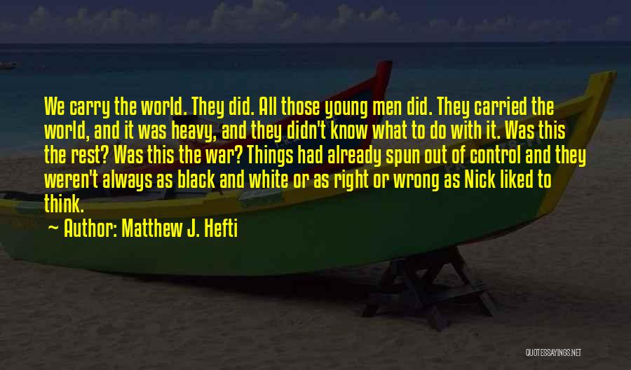 Love Black And White Quotes By Matthew J. Hefti