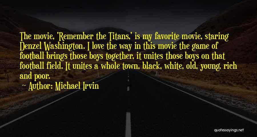 Love Black And White Quotes By Michael Irvin