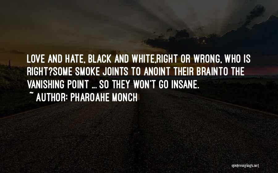 Love Black And White Quotes By Pharoahe Monch